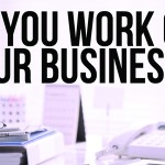 Why you need to work on your business, even at Christmas.